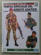 Libro: Tropas Especiales Del Sudeste Asiatico. 1994. España. Coleccion: Ejércitos Y Batallas. Tropas De Élite - Books