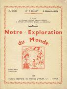 Notre Exploration Du Monde Par Ch. Simon, Y. Colinet Et R. Delacollette (1ère édition, 1er Tirage 1957) - Books, Magazines, Comics