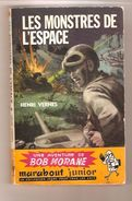 Bob Morane - Henri Vernes - LES MONSTRES DE L'ESPACE - Publication Hebdomadaire 56/ N° 74 - Junior N° 86 - Marabout Junior