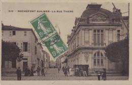 Rochefort  Sur Mer 17 - Rue Thiers - Militaria Réserviste 3ème Colonial - 1912 - N° 510 - Rochefort