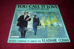 BOF  °  L'ETUDIANTE  / YOU CALL IT LOVE  PAR KAROLINE KRUGER - Soundtracks, Film Music