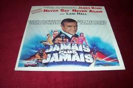 BOF  ° JAMES BOND / JAMAIS PLUS JAMAIS  / NEVER SAY  NEVER AGAIN PAR LANI HALL - Musique De Films