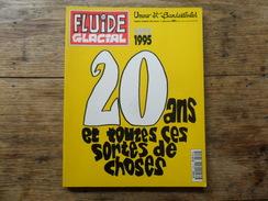 FLUIDE GLACIAL  N° SPECIAL  20 ANS   1 AVRIL 1995 / 160 PAGES  / DIM 23X30 CM - Fluide Glacial