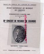 87 - LIMOGES- PROGRAMME CERCLE UNION TURGOT- ECOLE NATIONALE MUSIQUE-1960-1961-MUSIQUE CHAMBRE-BRAHMS-FRANCAIX-HAHN-BACH - Programmi