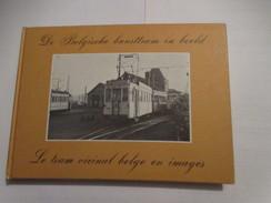 De Belgische Buurttram In Beeld.  Le Tram Vicinal Belge En Images - Tramways
