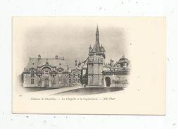 Cp , 60 , Chateau De CHANTILLY , La Chapelle Et La Capitainerie , Dos Simple , Vierge - Chantilly