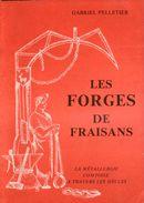 LES FORGES DE FRAISANS  La Métallurgie Comtoise à Travers Les Siècles  Gabriel Pelletier 1980 - Franche-Comté