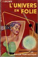 L'UNIVERS EN FOLIE De FREDERIC BROWN Rayon Fantastique. N° 21 E.O. Etat Moyen. Voir... - Le Rayon Fantastique