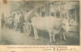 SALONIQUE CHARIOTS TRANSPORTANT DU VIN AU CAMP DES ALLIES GUERRE 14/18 - Griekenland