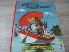 Ancienne édition Farandole : Minou Et Cassenoisette Delahaye Et Funcken - Casterman