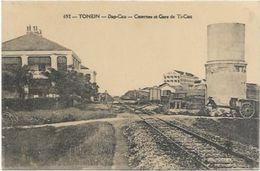 VIET NAM.   TONKIN. N 652. DAP CAU.  CASERNE ET GARE DE TI CAU - Viêt-Nam