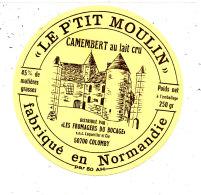 N 833 /ETIQUETTE DE FROMAGE    CAMEMBERT  LE P'TIT MOULIN  LES FROMAGERS DU BOCAGE COLOMBY   (manche) - Cheese
