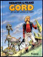 """Denayer & Franz - GORD - """" ... Et Ils Ont Appris Le Vent """" - Éditions Le Lombard - ( EO 1987 ) . - Books, Magazines, Comics"""