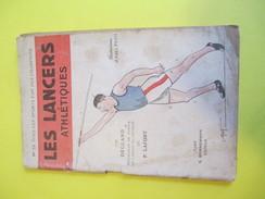 Sport/ Athlétisme/Les Lancers Athlétiques/Poids-Disque-Javelot-Marteau /Degland -Lafont/Bornemann éditeur/1933    SPO146 - Books, Magazines, Comics