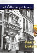 Het Alledaagse Leven, Tradities & Trends In Nederland, No. 3 Kaas En Kroketten - Tijdschriften