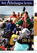 Het Alledaagse Leven, Tradities & Trends In Nederland, No. 4 Uit & Thuis - Tijdschriften