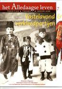 Het Alledaagse Leven, Tradities & Trends In Nederland, No. 7 Vastelavond & Verkleedpartijen - Tijdschriften