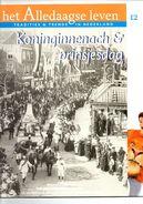 Het Alledaagse Leven, Tradities & Trends In Nederland, No. 12 Koninginnennach & Prinsjesdag - Tijdschriften