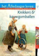 Het Alledaagse Leven, Tradities & Trends In Nederland, No. 17 Knikkers & Kauwgomballen - Tijdschriften
