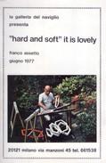 """Catalogo Mostra Franco Assetto """"hard And Soft"""" It Is Lovely. Galleria Del Naviglio. Giugno 1977 - Arte, Architettura"""