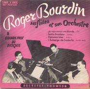 45 TOURS ROGER BOURDIN DUCRETET 460 V 242 JE VAIS REVOIR MA BLONDE / FESTIN BRASILENO / FLAMENCO BLEU / L AUBERGE DE .. - Musicals