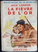 Jack London - La Fièvre De L´or - Bibliothèque De La Jeunesse - ( 1951 ) . - Bücher, Zeitschriften, Comics