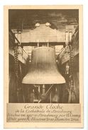 16748   Cpa   STRASBOURG  : Grande Cloche De La Cathédrale  Fondue En 1427 Par H. Gremp , Poids 9000 Kg  ACHAT DIRECT ! - Strasbourg