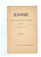 JEANNIE  PIECE DRAMATIQUE PICARDE  1925 - Picardie - Nord-Pas-de-Calais