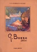 G. B. ROBERTO FIGARI - GIUSEPPE BOZZO Pittore. Introduzione Di Vitaliano Rocchiero. 1982 - Arte, Architettura