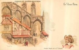 ILLUSTRATEUR  ROBIDA  LE VIEUX PARIS CHOCOLAT GUERIN BOUTRON  GRANDS DEGRES DE LA 5em CHAPELLE - Robida