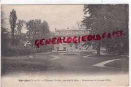 92 - GARCHES - CHATEAU CIVIALE  VUE SUR LE PARC - PENSIONNAT DE JEUNES FILLES - Garches
