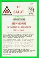 PROGRAMME SCOUTS CANADA - LE SALUT, BIENVENUE AU MONDE DU SCOUTISME  1985-1986 - FRANÇAIC & ANGLAIS , ENVELOPPE - 16 - Programmes