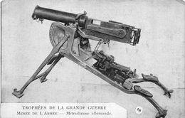 CPA MILITARIA TROPHEES DE LA GRANDE GUERRE MUSEE DE L ARMEE MITRAILLEUSE ALLEMANDE - Materiaal