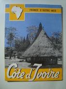 CÔTE D'IVOIRE. L'AGENCE DES COLONIES. FRANCE D'OUTREMER - IVORY COAST, L'AGENCE DE LA FRANCE D'OUTRE-MER, 1950. - Tourism Brochures