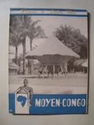 MOYEN CONGO. L'AGENCE DE LA FRANCE D'OUTRE-MER. FRANCE D'OUTREMER - CONGO, 1950. 16 PAGES. - Dépliants Touristiques