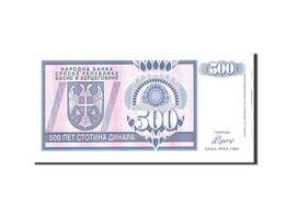 Bosnia - Herzegovina, 500 Dinara, 1992, Undated, KM:136a, NEUF - Bosnia Y Herzegovina