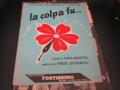 """SPARTITO """"LA COLPA FU """" SANREMO 1956 -EDIZIONI FORTISSIMO - Partitions Musicales Anciennes"""