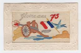 Carte Brodée  Patriotique  GLOIRE AUX 75 - 1916  Drapeau Français Colombe Et Canon - Cartes Postales