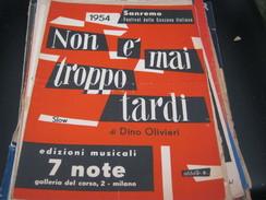 """SPARTITO""""NON E' MAI TROPPO TARDI"""" SANREMO 1954-EDIIZONI MUSICALI 7 NOTE - Partitions Musicales Anciennes"""