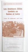 PLAQUETTE DEPLIANT LES AVIATEURS ALLIES TOMBES EN SAONE ET LOIRE LIEUX DE MEMOIRE 1941 . 1944 LES CHEMINS DU SOUVENIR - 1939-45