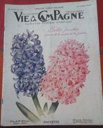 Vie à La Campagne N° 444 Octobre 1947, Jacinthes, Sélection Des Pondeuses, Chasse à La Perdrix Au Chien D'Arrêt - Bücher, Zeitschriften, Comics