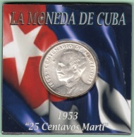 1953-MN-120 CUBA REPUBLICA 25c KM 27 1953. CENTENARIO DE JOSE MARTI 6,5 Gr. BRILLO ORIGINAL. - Cuba