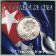 1953-MN-121 CUBA REPUBLICA 25c KM 27 1953. CENTENARIO DE JOSE MARTI 6,5 Gr. BRILLO ORIGINAL. - Cuba
