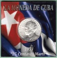 1953-MN-122 CUBA REPUBLICA 25c KM 27 1953. CENTENARIO DE JOSE MARTI 6,5 Gr. BRILLO ORIGINAL. - Cuba