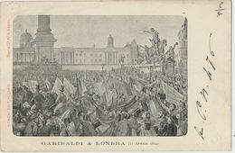 Garibaldi A Londra London Londres 11 Aprile 1864 Edit Ronchi Milano - Non Classificati
