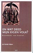 EN WAT DEED MIJN EIGEN VOLK ?  Breendonk, Een Kroniek - Guerre 1939-45