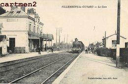 VILLENEUVE-LA-GUYARD GARE TRAIN LOCOMOTIVE CHEMIN DE FER  89 - Villeneuve-la-Guyard