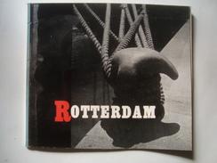ROTTERDAM. SAFELY MOORED QUICK DESPATCH WORLD PORT - P. VERHOOG - HOLLAND, 1954 APROX. ILLUSTR. BY PIET KLAASSE. - Exploration/Travel