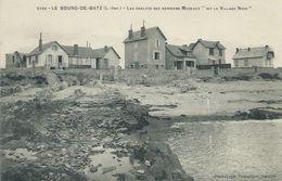 """44, Loire Atlantique, LE BOURG-de-BATZ, Les Chalets Des Derniers Museaux""""Dit Le Village Noir"""",Scan Recto-Verso - Batz-sur-Mer (Bourg De B.)"""