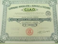 """Compagnie Immobilière Et Agricole De L'Océanie/Société Anonyme/Action """"sérieB"""" De 100 Francs Au Porteur/1930 ACT129 - Agricoltura"""